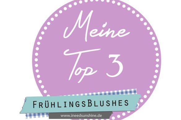 Blogparade-Meine-Top-3-FrC3BChlingsblushes
