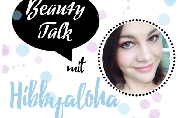 Beauty Talk Beautybloggerin Interview Hibbyaloha