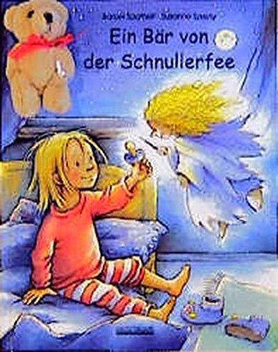 Ein Bär von der Schnullerfee - Das erprobte Schnullerfee-Original-Bilderbuch! 32. Auflage 2019