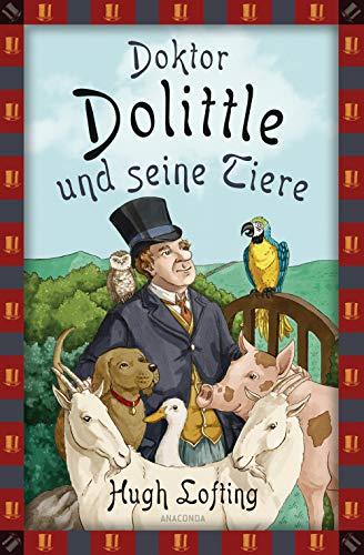 Doktor Dolittle und seine Tiere (Anaconda Kinderbuchklassiker, Band 23)