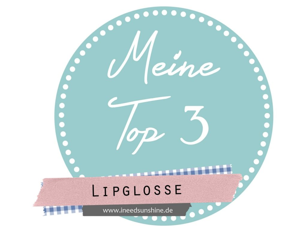 Blogparade Meine Top 3 Lipglosse