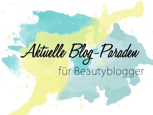 Aktuelle Blogparaden für Beautyblogger