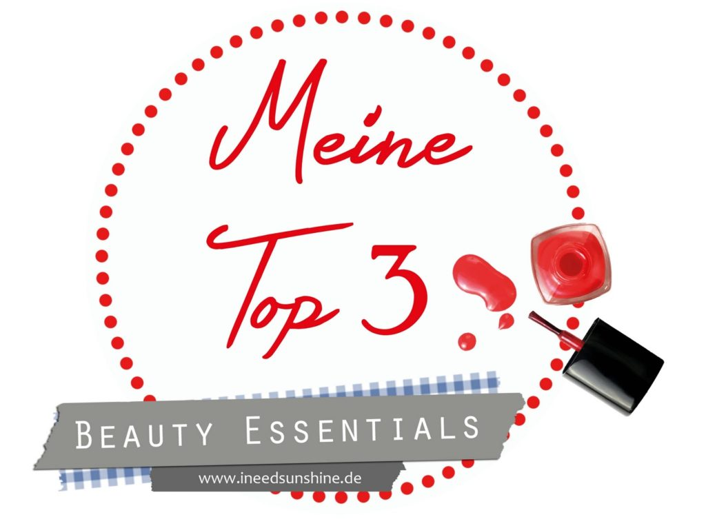Blogparade: Meine Top 3 Beauty Essentials