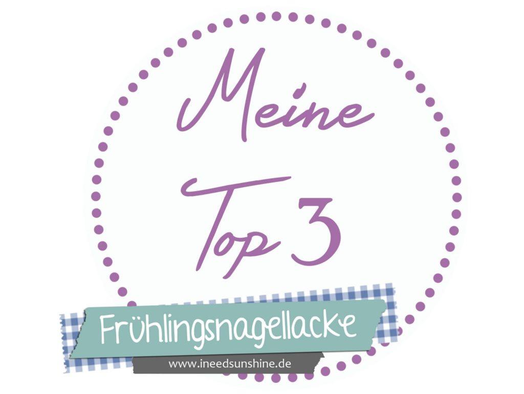 Blogparade: Meine Top 3 Frühlingsnagellacke