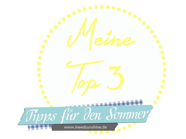Blogparade: Meine Top 3 Tipps für heisse Sommertage