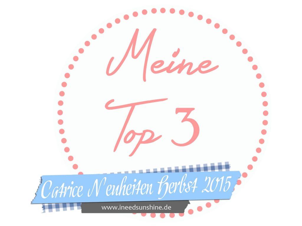 Blogparade: Meine Top 3 Catrice Neuheiten Herbst / Winter 2015