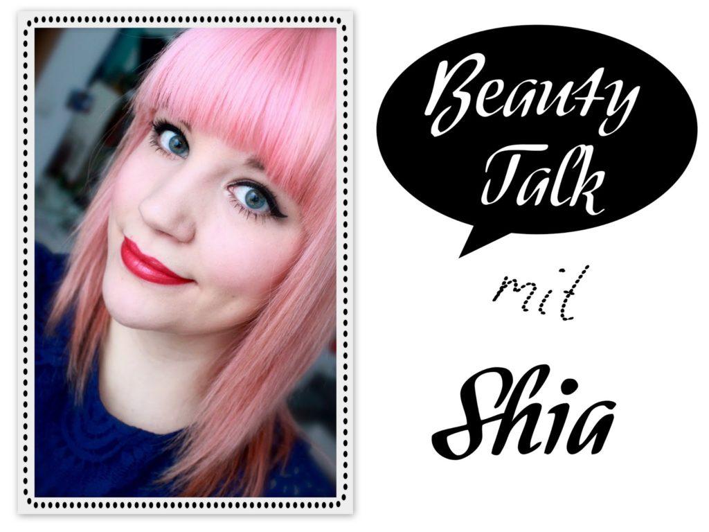 Beauty Talk: 3 Fragen an Shia von Shias Welt