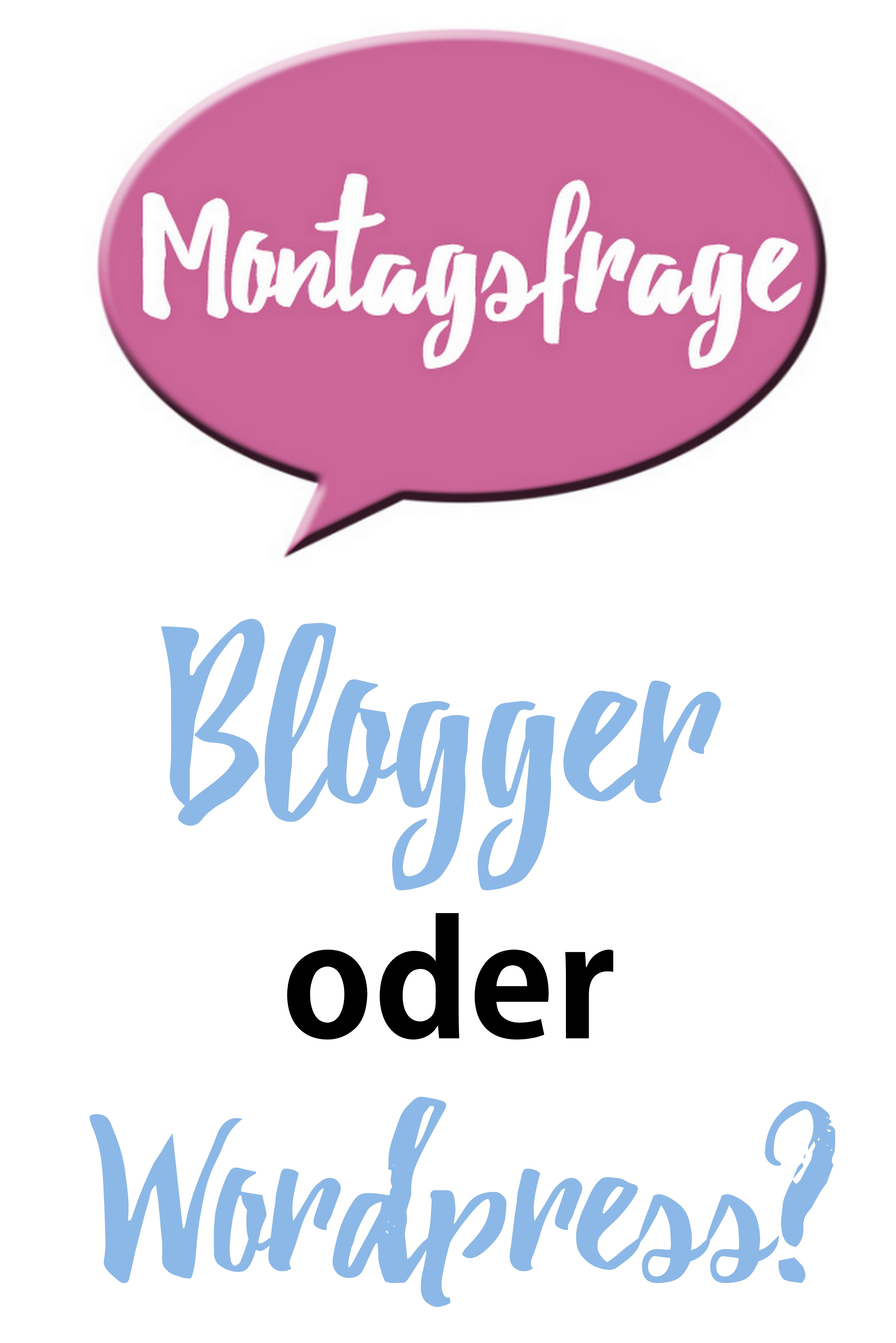 montagsfrage blogger oder wordpress