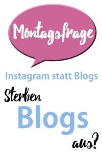 Instagram statt Blogs Sterben Blogs aus?
