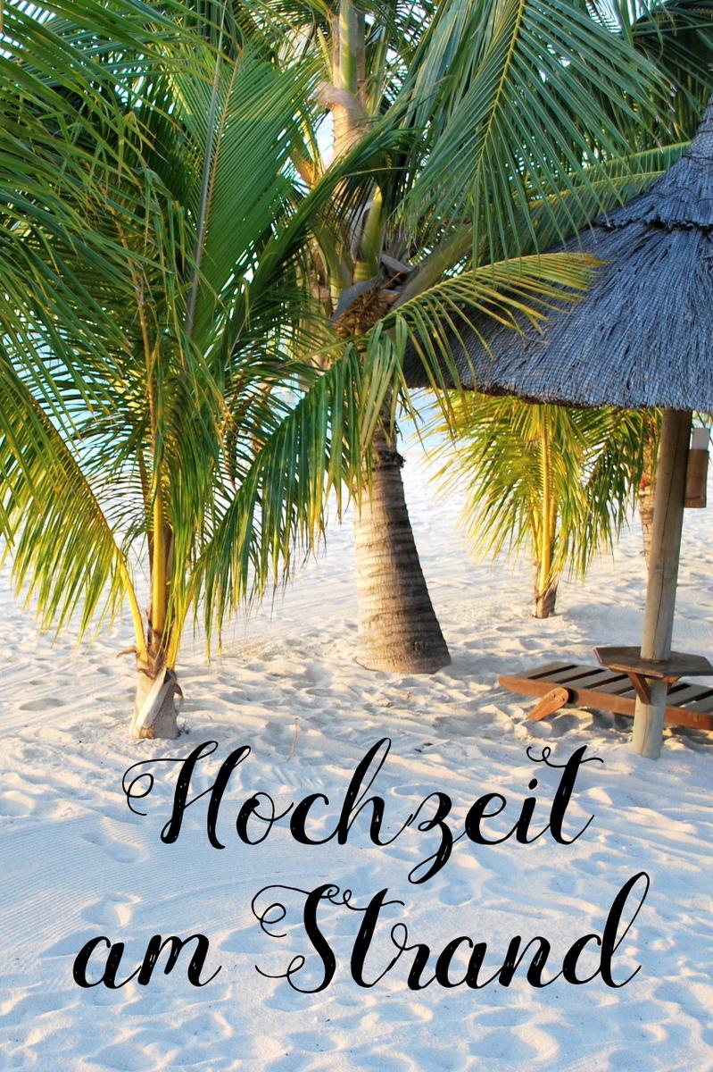 Hochzeit am Strand auf Mauritius und stressfrei im Ausland am Strand heiraten.