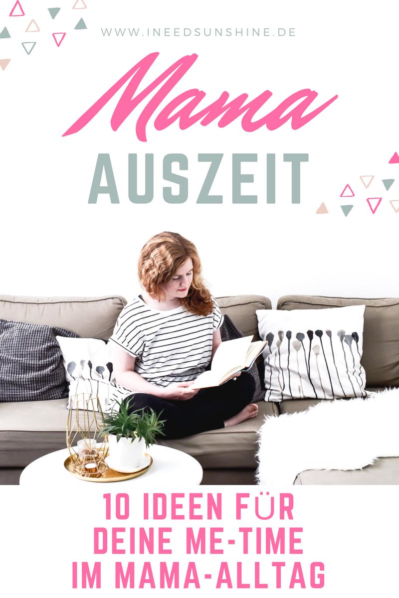 Mama-Auszeit Pause als Mutter vom stressigen Alltag mit Kindern auf Mama Blog I need sunhine
