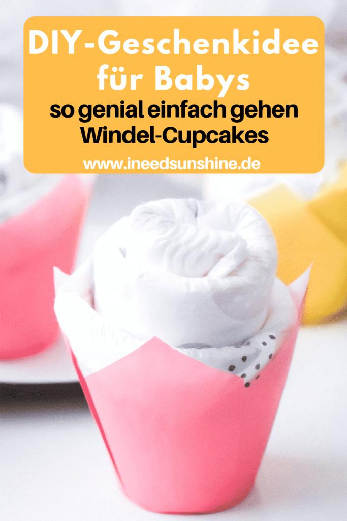 Windel Cupcakes Anleitung als einfache und schnelle DIY Geschenkidee für Babys als Geschenk zur Geburt oder Babyparty und als Alternative zur Windeltorte