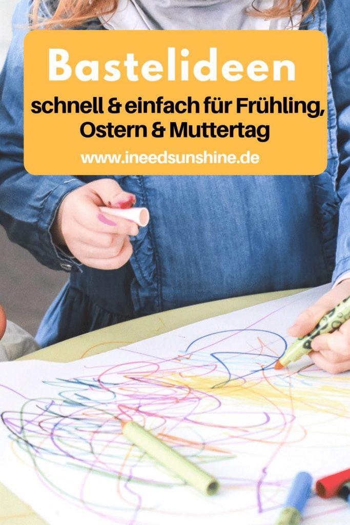 Basteln mit Kleinkindern für Frühling Ostern und Muttertag einfache Tipps und schnelle Ideen auf Mamablog I need sunshine