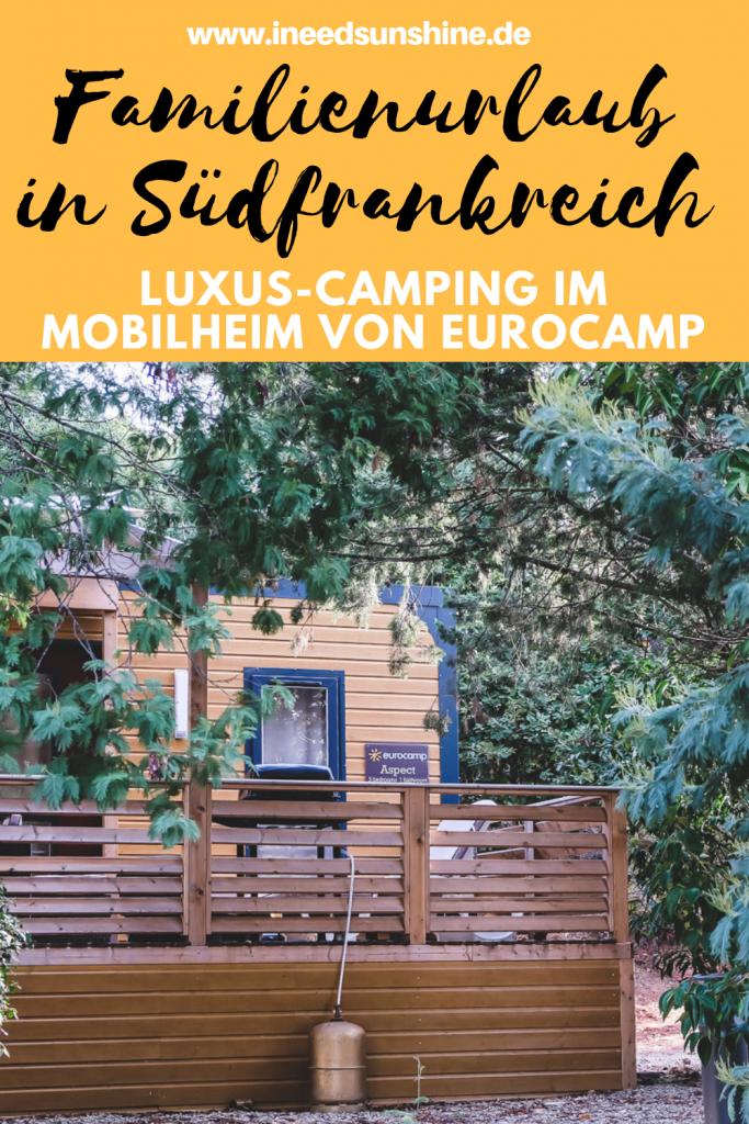 Südfrankreich Urlaub mit Kindern: Camping im Mobilheim von Eurocamp und Tipps für den Campingurlaub in Südfrankreich mit Kleinkind auf Mamablog I need sunshine