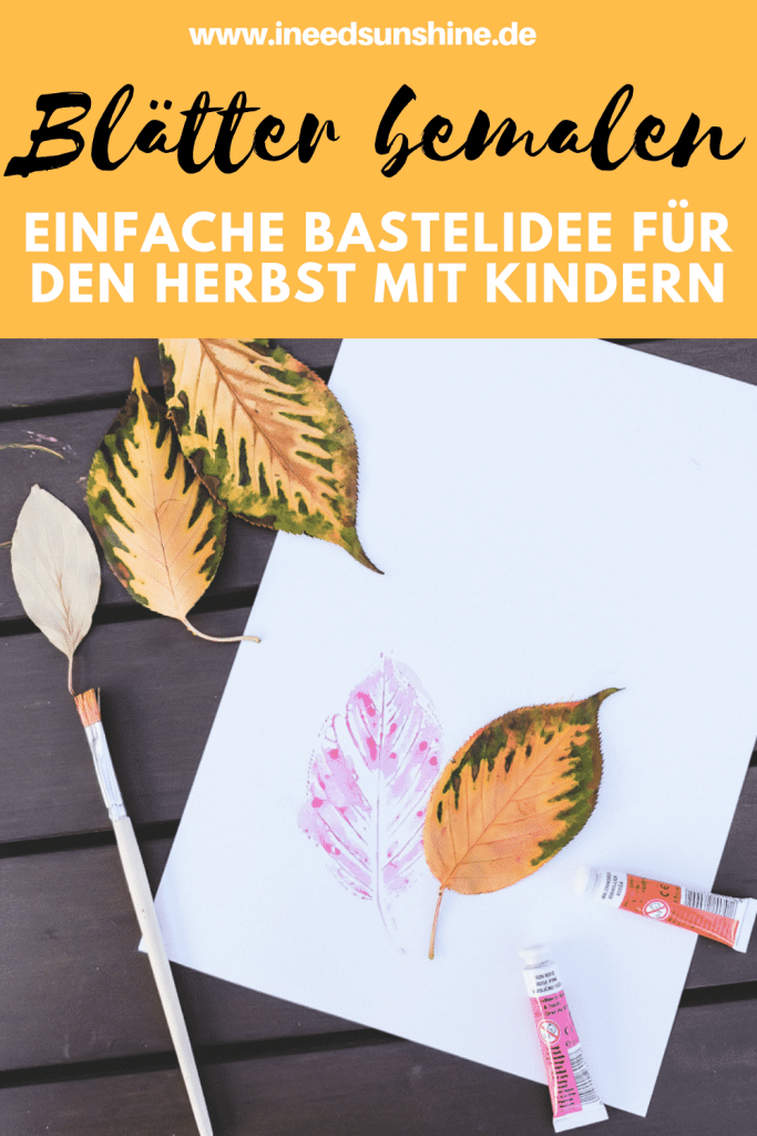 Herbstblätter bemalen als einfache und schnelle Idee für das Basteln im Herbst mit Kindern die auch für Kleinkinder geeignet ist auf Mamablog I need sunshine