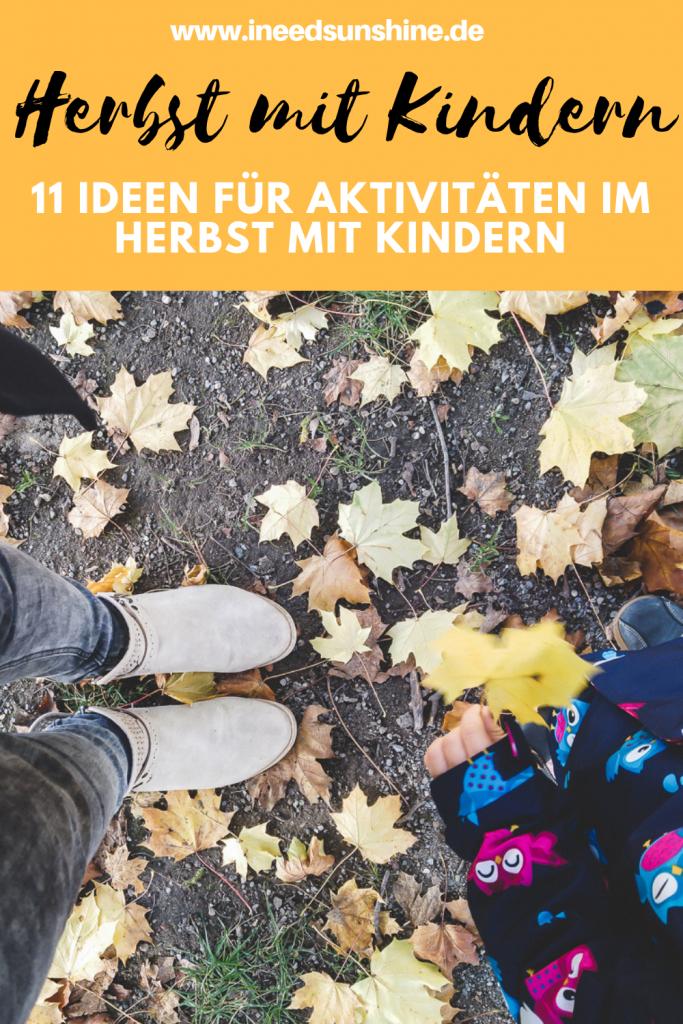 Herbst mit Kindern erleben: 11 Ideen für Herbst Aktivitäten mit Kindern auf Mamablog I need sunshine