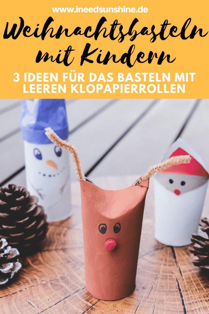 Einfache und schnelle Ideen für das Basteln mit Kindern zu Weihnachten aus leeren Klopapierrollen auf Mamablog I need sunshine