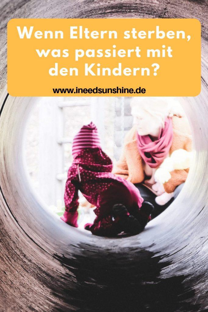 Wenn Eltern sterben was passiert mit den Kindern Vorsorgungen treffen und Kinder für den Todesfall absichern