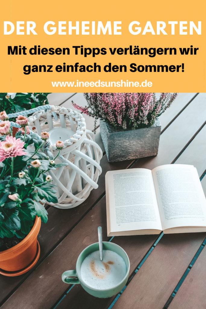 Der geheime Garten den Sommer verlängern Tipps